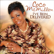 I've Been Delivered  [Music Download] -              By: CoCo McMillan