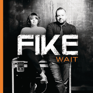 Wait  [Music Download] -     By: Fike