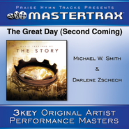 The Great Day (Second Coming) [With Background Vocals]  [Music Download] -     By: Michael W. Smith, Darlene Zschech