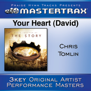 Your Heart (David)  [Music Download] -     By: Chris Tomlin