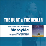 The Hurt & The Healer - Performance Track - EP  [Music Download] -     By: MercyMe