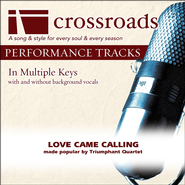 Love Came Calling (Made Popular By Triumphant Quartet) (Performance Track)  [Music Download] -