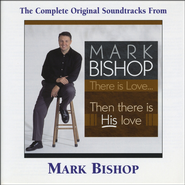There Is Love (Then There Is His Love) (Performance Track)  [Music Download] -              By: Mark Bishop