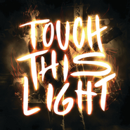 Touch This Light  [Music Download] -     By: House of Heroes