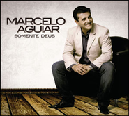 Somente Deus  [Music Download] -     By: Marcelo Aguiar