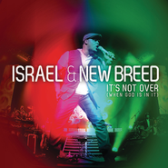 It's Not Over (When God Is In It)  [Music Download] -     By: Israel & New Breed, James Fortune, Jason Nelson
