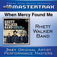 When Mercy Found Me (Medium Without Background Vocals)  [Music Download] -     By: Rhett Walker Band