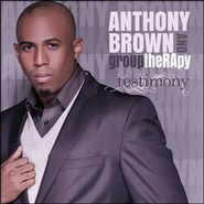 Testimony  [Music Download] -              By: Anthony Brown