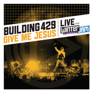 Give Me Jesus: Live From Winter Jam (EP)  [Music Download] -     By: Building 429
