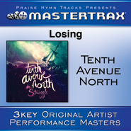 Losing (Medium Without Background Vocals) ([Performance Track])  [Music Download] -     By: Tenth Avenue North