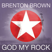 God My Rock  [Music Download] -              By: Brenton Brown