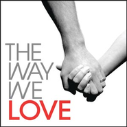 The Way We Love  [Music Download] -     By: Various Artists