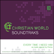 Every Time I Need Him   [Music Download] -     By: The Perrys