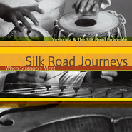 Silk Road Journeys - When Strangers Meet (Remastered)  [Music Download] -     By: Yo-Yo Ma