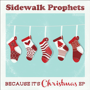 Because It's Christmas EP  [Music Download] -              By: Sidewalk Prophets