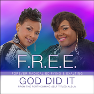 God Did It  [Music Download] -              By: F.R.E.E. (Forever Radical Edifying & Exalting)