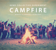 Campfire  [Music Download] -              By: Rend Collective Experiment