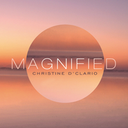Magnified  [Music Download] -     By: Christine D'Clario