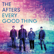 Every Good Thing  [Music Download] -              By: The Afters