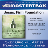 Jesus, Firm Foundation [Performance Tracks]  [Music Download] -     By: Various