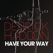 Have Your Way  [Music Download] -     By: Deitrick Haddon