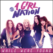 While We're Young  [Music Download] -     By: 1 Girl Nation