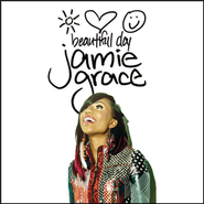 Beautiful Day  [Music Download] -     By: Jamie Grace