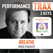 Breathe (Performance Trax)  [Music Download] -     By: Ross Parsley