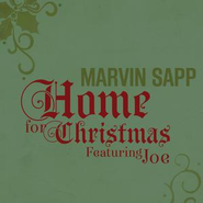 Home for Christmas (Featuring Joe)  [Music Download] -     By: Marvin Sapp