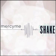 Shake  [Music Download] -     By: MercyMe