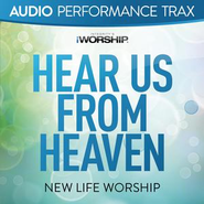 Hear Us From Heaven (Original Key without Background Vocals)  [Music Download] -     By: New Life Worship