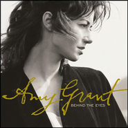 Behind The Eyes  [Music Download] -     By: Amy Grant