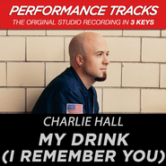 My Drink (I Remember You) (Key-C-Premiere Performance Plus)  [Music Download] -              By: Charlie Hall