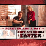 Forever And A Day  [Music Download] -     By: Jeff Easter, Sheri Easter