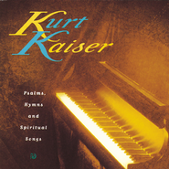 Psalms, Hymns & Spiritual Song  [Music Download] -     By: Kurt Kaiser