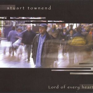 Lord Of Every Heart  [Music Download] -     By: Stuart Townend