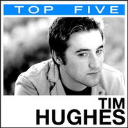Top 5: Hits  [Music Download] -     By: Tim Hughes