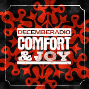 Comfort And Joy  [Music Download] -     By: DecembeRadio