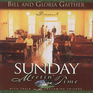 Sunday Meeting Time  [Music Download] -     By: Bill Gaither, Gloria Gaither, Homecoming Friends