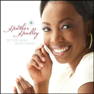 Do You Hear What I Hear  [Music Download] -     By: Heather Headley