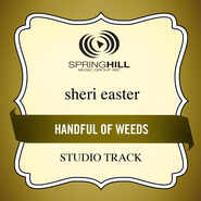 Handful Of Weeds (Low Key-Studio Track w/o Background Vocals)  [Music Download] -              By: Sheri Easter