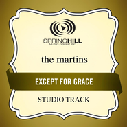 Except For Grace (Studio Track)  [Music Download] -              By: The Martins