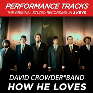 How He Loves (Medium Key-Premiere Performance Plus w/ Background Vocals)  [Music Download] -              By: David Crowder Band
