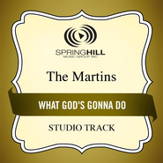 What God's Gonna Do (Medium Key Performance Track Without Background Vocals)  [Music Download] -              By: The Martins