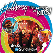 Jesus Is My Super Hero  [Music Download] -              By: Hillsong Kids