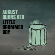 Little Drummer Boy  [Music Download] -              By: August Burns Red