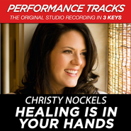 Healing Is In Your Hands (Low Key Performance Track Without Background Vocals)  [Music Download] -              By: Christy Nockels