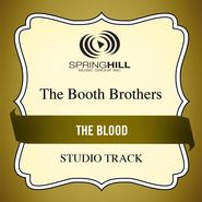 The Blood (Medium Key Performance Track With Background Vocals)  [Music Download] -              By: The Booth Brothers