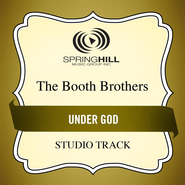 Under God (Medium Key Performance Track Without Background Vocals)  [Music Download] -              By: The Booth Brothers