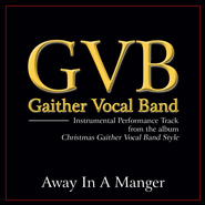 Away in a Manger (Low Key Performance Track Without Background Vocals)  [Music Download] -              By: Gaither Vocal Band